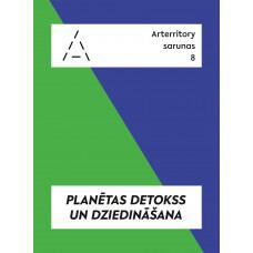 Arterritory sarunas: planētas detokss un dziedināšana / digitālā versija