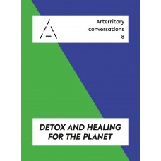 Arterritory Conversations: Detox and Healing for the Planet / digital version