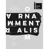Ornamentalism. The Purvītis Prize. Latvian Contemporary Art