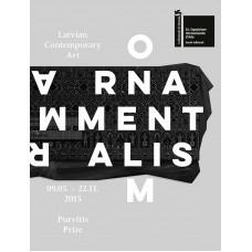 Ornamentalism. The Purvītis Prize. Latvian Contemporary Art
